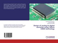 Couverture de Design of analog to digital converter using 180nm CMOS technology
