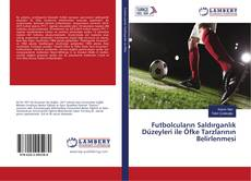 Bookcover of Futbolcuların Saldırganlık Düzeyleri ile Öfke Tarzlarının Belirlenmesi