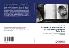 Bookcover of Information Retrieval Vis-a-Vis Information Seeking Behaviour