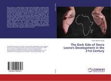 Copertina di The Dark Side of Sierra Leone's Development in the 21st Century