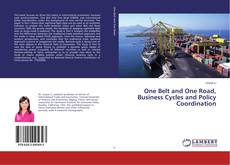 Bookcover of One Belt and One Road, Business Cycles and Policy Coordination