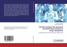 Copertina di Cluster analysis for purpose oriented data mining in large databases