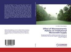 Couverture de Effect of Macroeconomic Policies on Institutional Microcredit Supply