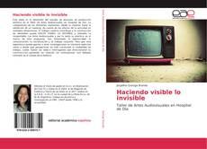 Portada del libro de Haciendo visible lo invisible