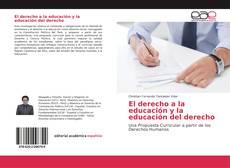 Bookcover of El derecho a la educación y la educación del derecho