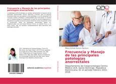 Copertina di Frecuencia y Manejo de las principales patologías anorrectales