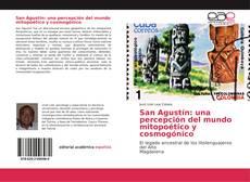 Bookcover of San Agustín: una percepción del mundo mitopoético y cosmogónico