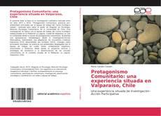 Bookcover of Protagonismo Comunitario: una experiencia situada en Valparaíso, Chile