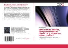Couverture de Estudiando aceros, comportamientos térmicos y aspectos estructurales