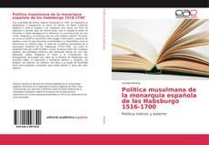 Bookcover of Politica musulmana de la monarquia española de los Habsburgo 1516-1700