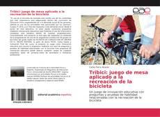Bookcover of Tribici: juego de mesa aplicado a la recreación de la bicicleta