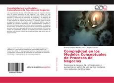 Bookcover of Complejidad en los Modelos Conceptuales de Procesos de Negocios
