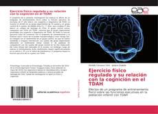 Portada del libro de Ejercicio físico regulado y su relación con la cognición en el TDAH