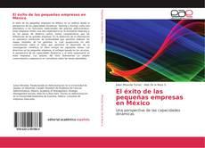 Portada del libro de El éxito de las pequeñas empresas en México