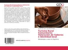 Bookcover of Turismo Rural Comunitario: Valoración de Saberes e Identidad local