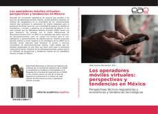 Bookcover of Los operadores móviles virtuales: perspectivas y tendencias en México