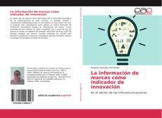 La información de marcas como indicador de innovación kitap kapağı