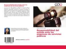 Bookcover of Responsabilidad del estado ante las empresas de servicios públicos