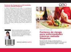 Bookcover of Factores de riesgo para enfermedades crónicas método Stepwise