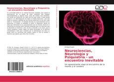 Copertina di Neurociencias, Neurología y Psiquiatria - un encuentro inevitable
