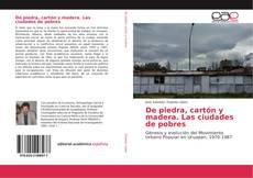 Bookcover of De piedra, cartón y madera. Las ciudades de pobres
