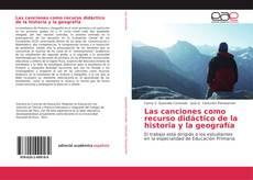 Bookcover of Las canciones como recurso didáctico de la historia y la geografía