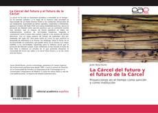 Обложка La Cárcel del futuro y el futuro de la Cárcel