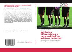 Bookcover of Aptitudes diferenciales y personalidad en árbitros de fútbol