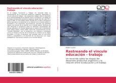Copertina di Rastreando el vinculo educación - trabajo
