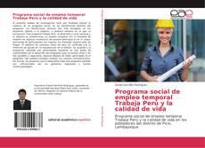 Capa do livro de Programa social de empleo temporal Trabaja Perú y la calidad de vida