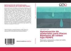 Portada del libro de Optimización de materiales para Placas Bipolares de celdas tipo PEMFC
