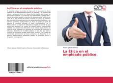 Couverture de La Ética en el empleado público