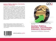 Gestion Pública, Petróleo, Crecimiento, Pobreza y Desarrollo的封面