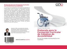 Protocolo para la Formación Curricular de Cátedras de Accesibilidad kitap kapağı