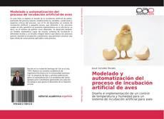 Bookcover of Modelado y automatización del proceso de incubación artificial de aves