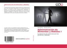 Bookcover of Administración de Alimentos y Bebidas I