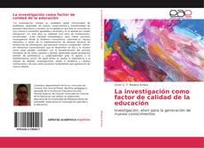 Portada del libro de La investigación como factor de calidad de la educación