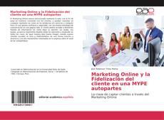 Обложка Marketing Online y la Fidelización del cliente en una MYPE autopartes