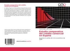 Bookcover of Estudio comparativo del crédito comercial en España