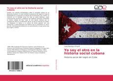 Buchcover von Yo soy el otro en la historia social cubana