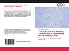 Bookcover of Los efectos de Política Comercial e Industrial en la Producción