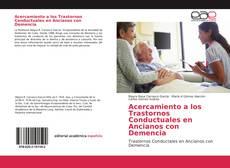 Bookcover of Acercamiento a los Trastornos Conductuales en Ancianos con Demencia