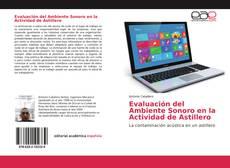 Bookcover of Evaluación del Ambiente Sonoro en la Actividad de Astillero