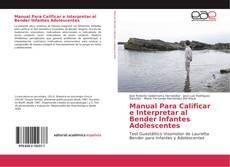 Couverture de Manual Para Calificar e Interpretar al Bender Infantes Adolescentes