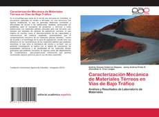 Portada del libro de Caracterización Mecánica de Materiales Térreos en Vías de Bajo Tráfico
