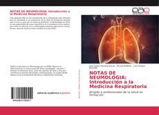 Bookcover of NOTAS DE NEUMOLOGIA: Introducción a la Medicina Respiratoria