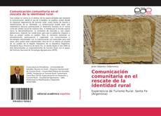 Bookcover of Comunicación comunitaria en el rescate de la identidad rural