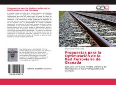 Bookcover of Propuestas para la Optimización de la Red Ferroviaria de Granada