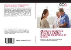 Buchcover von Abordaje educativo dirigido a adultos mayores diabéticos en la APS