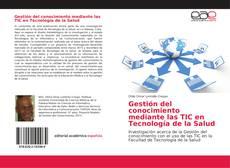 Buchcover von Gestión del conocimiento mediante las TIC en Tecnología de la Salud